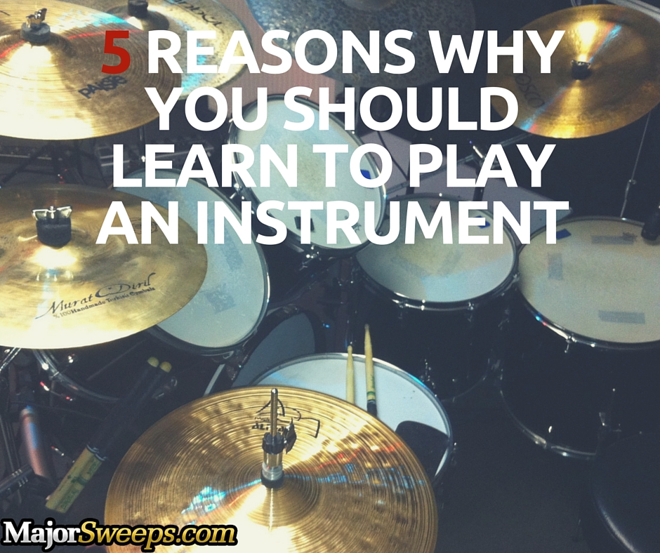 reasons to play an instrument majorsweeps fb