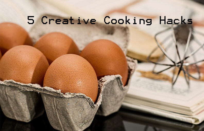 5 Creative Cooking Hacks