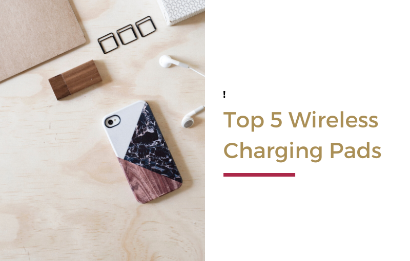 Top 5 Wireless Charging Pads