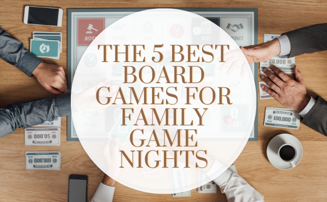 The 5 Best Board Games For Family Game Nights