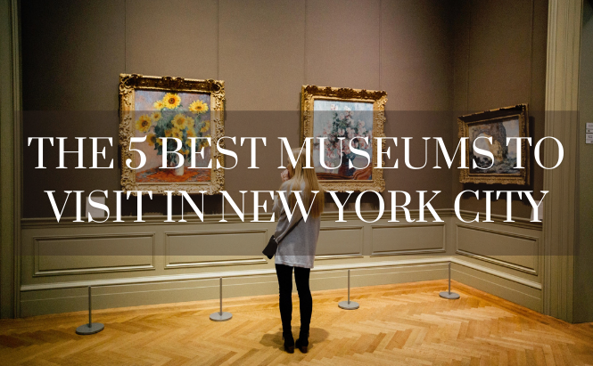 The 5 Best Museums to Visit in New York City