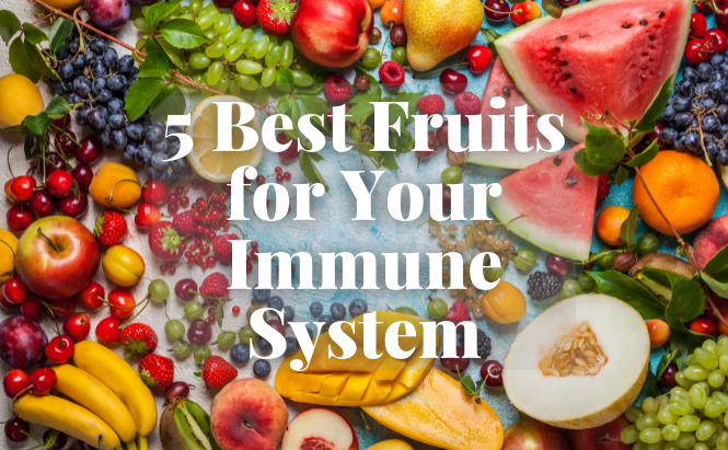 5 Best Fruits for Your Immune System